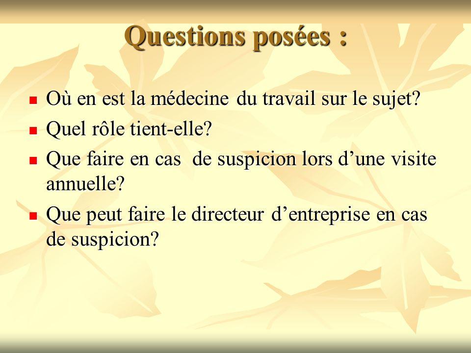 Questions posées : Où en est la médecine du travail sur le sujet