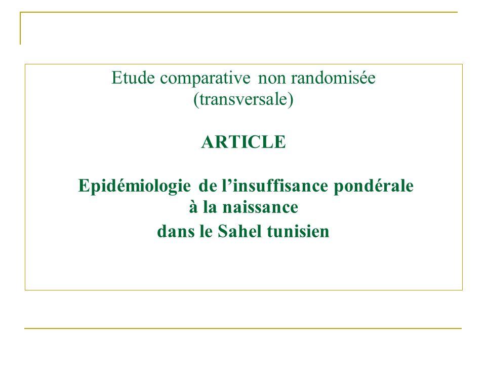 Etude comparative non randomisée (transversale) ARTICLE Epidémiologie de l'insuffisance pondérale à la naissance dans le Sahel tunisien