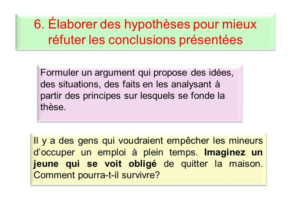 6. Élaborer des hypothèses pour mieux réfuter les conclusions présentées