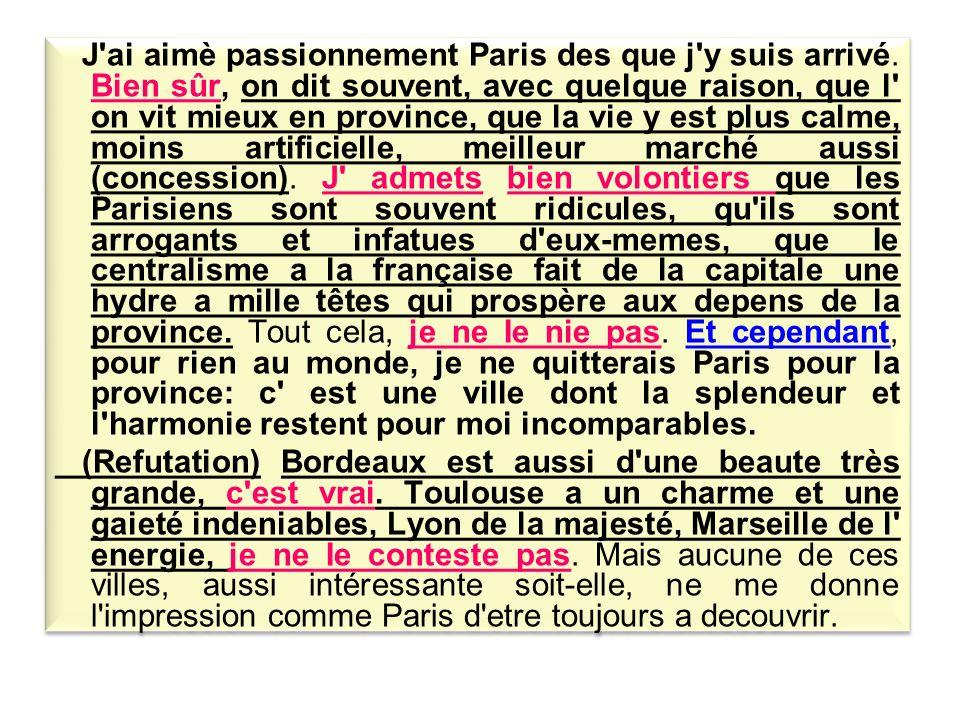 J ai aimè passionnement Paris des que j y suis arrivé