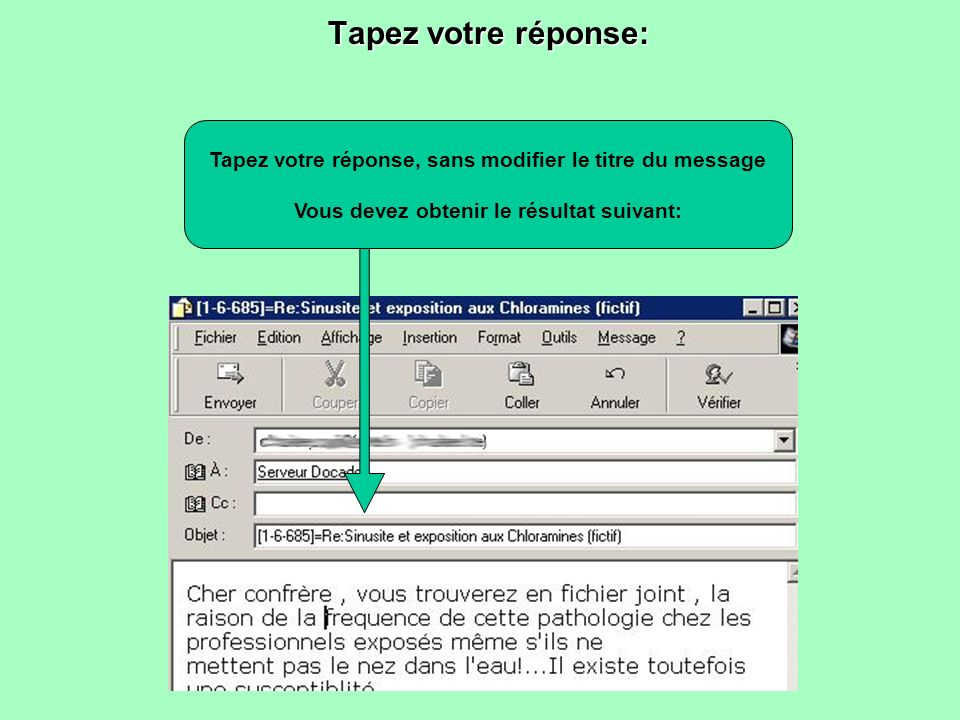 Tapez votre réponse:Tapez votre réponse, sans modifier le titre du message.