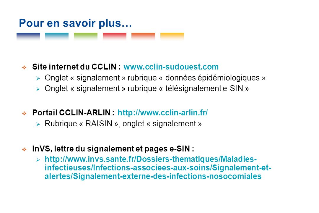 Pour en savoir plus… Site internet du CCLIN : www.cclin-sudouest.com