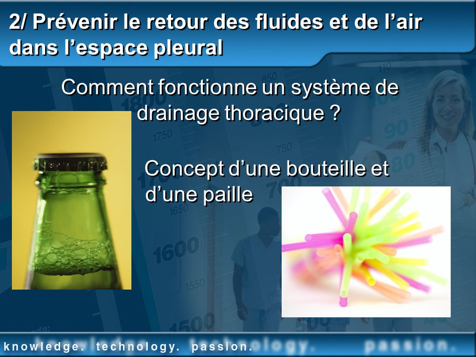 2/ Prévenir le retour des fluides et de l'air dans l'espace pleural