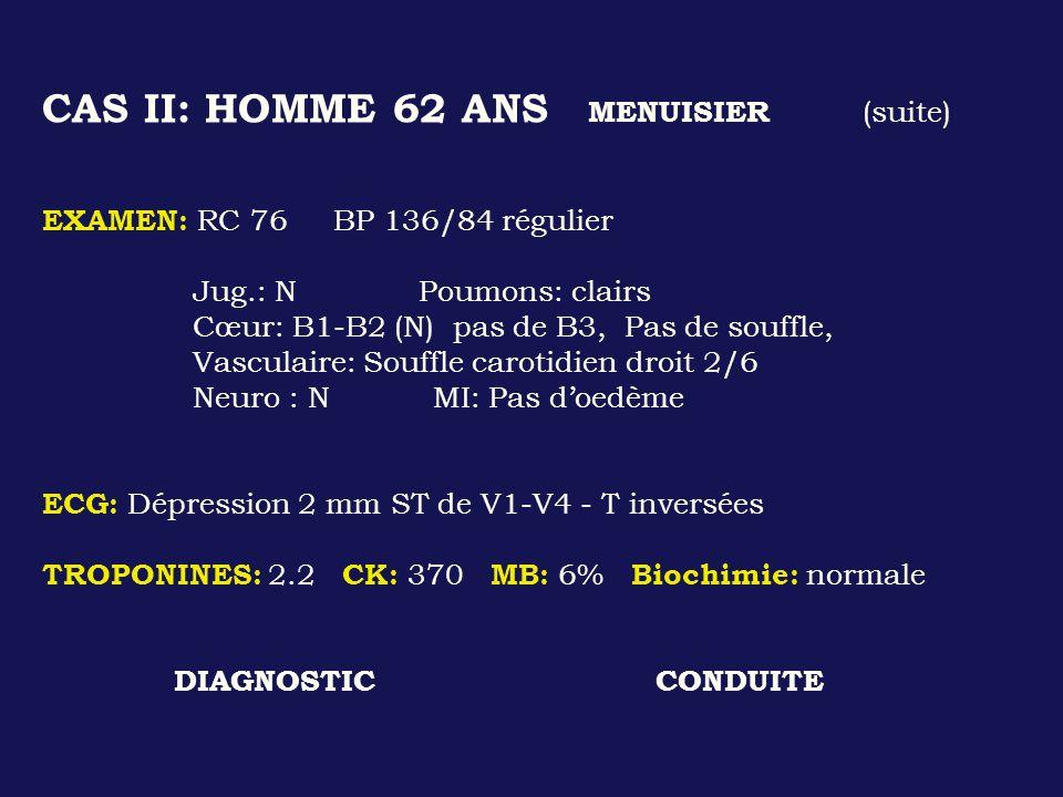 CAS II: HOMME 62 ANS MENUISIER (suite)