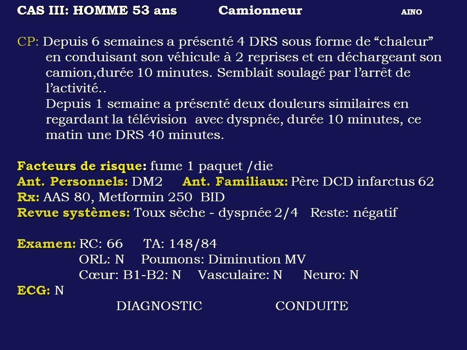 CAS III: HOMME 53 ans Camionneur AINO