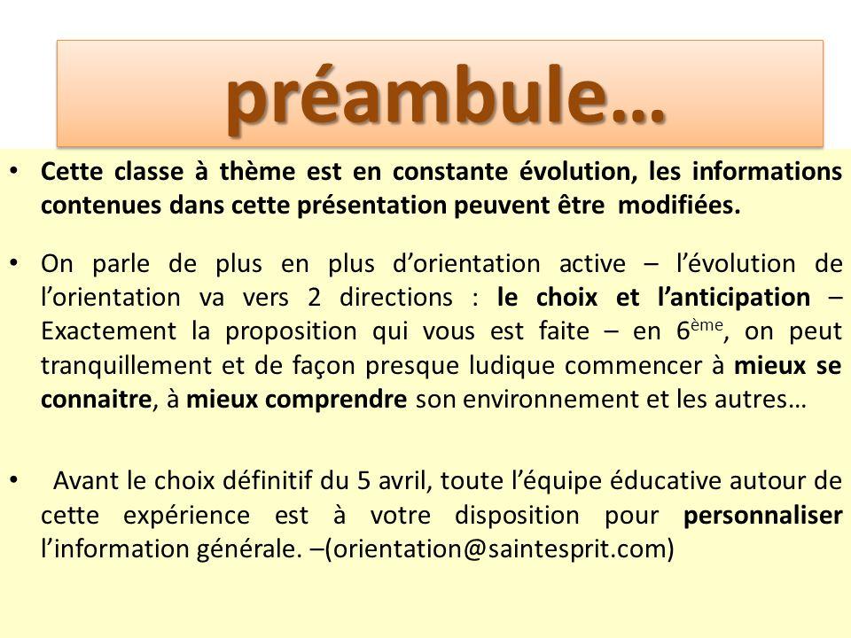 préambule préambule… Cette classe à thème est en constante évolution, les informations contenues dans cette présentation peuvent être modifiées.