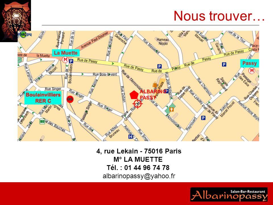 4, rue Lekain - 75016 Paris M° LA MUETTE Tél. : 01 44 96 74 78