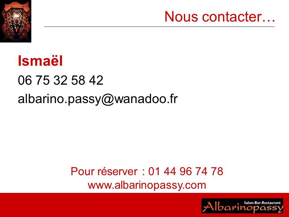 Pour réserver : 01 44 96 74 78 www.albarinopassy.com