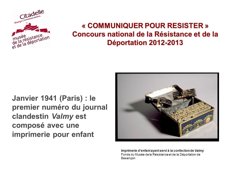 « COMMUNIQUER POUR RESISTER » Concours national de la Résistance et de la Déportation 2012-2013