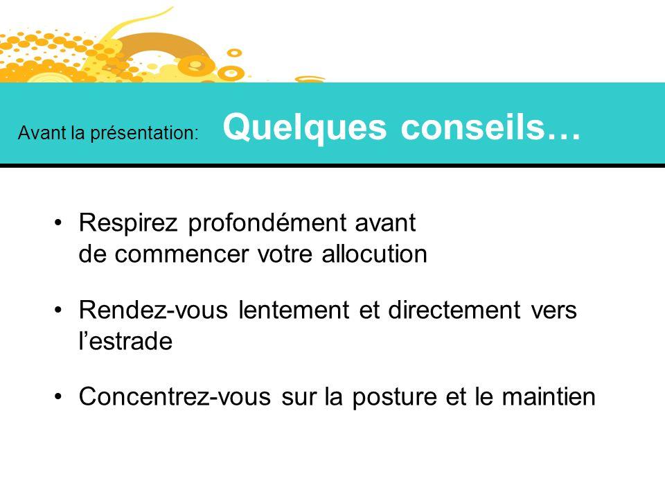Avant la présentation: Quelques conseils…