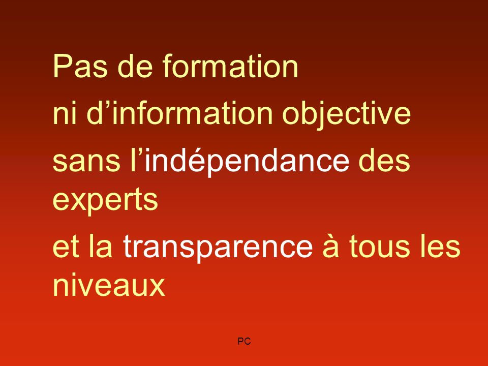 ni d'information objective sans l'indépendance des experts