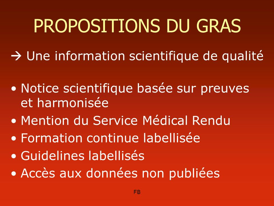 PROPOSITIONS DU GRAS  Une information scientifique de qualité