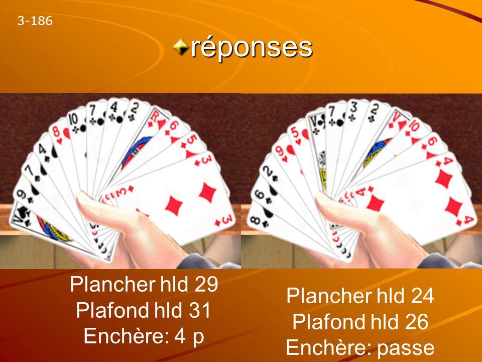 réponses Plancher hld 29 Plafond hld 31 Plancher hld 24 Enchère: 4 p