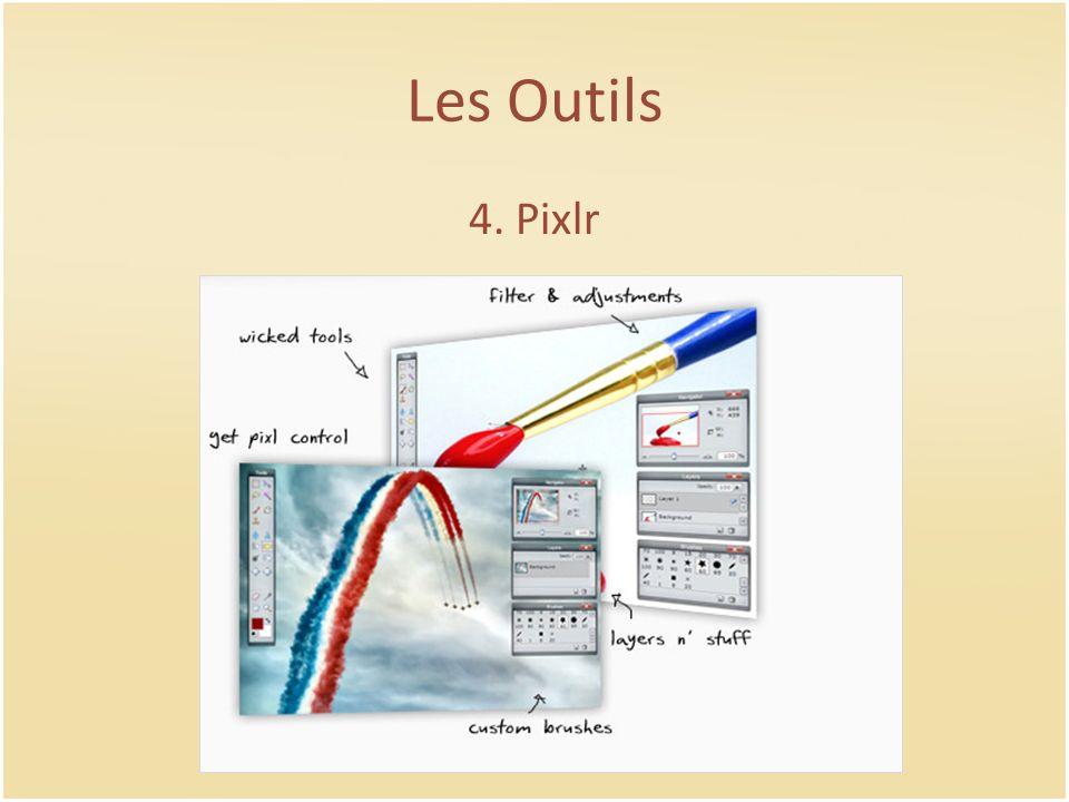 Les Outils 4. Pixlr