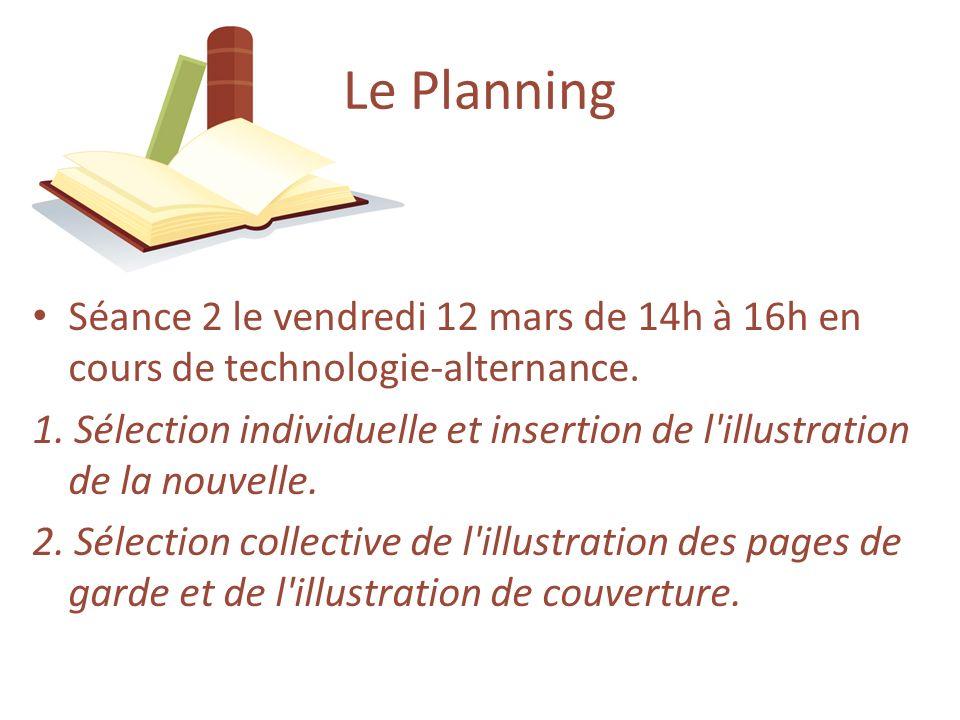 Le Planning Séance 2 le vendredi 12 mars de 14h à 16h en cours de technologie-alternance.