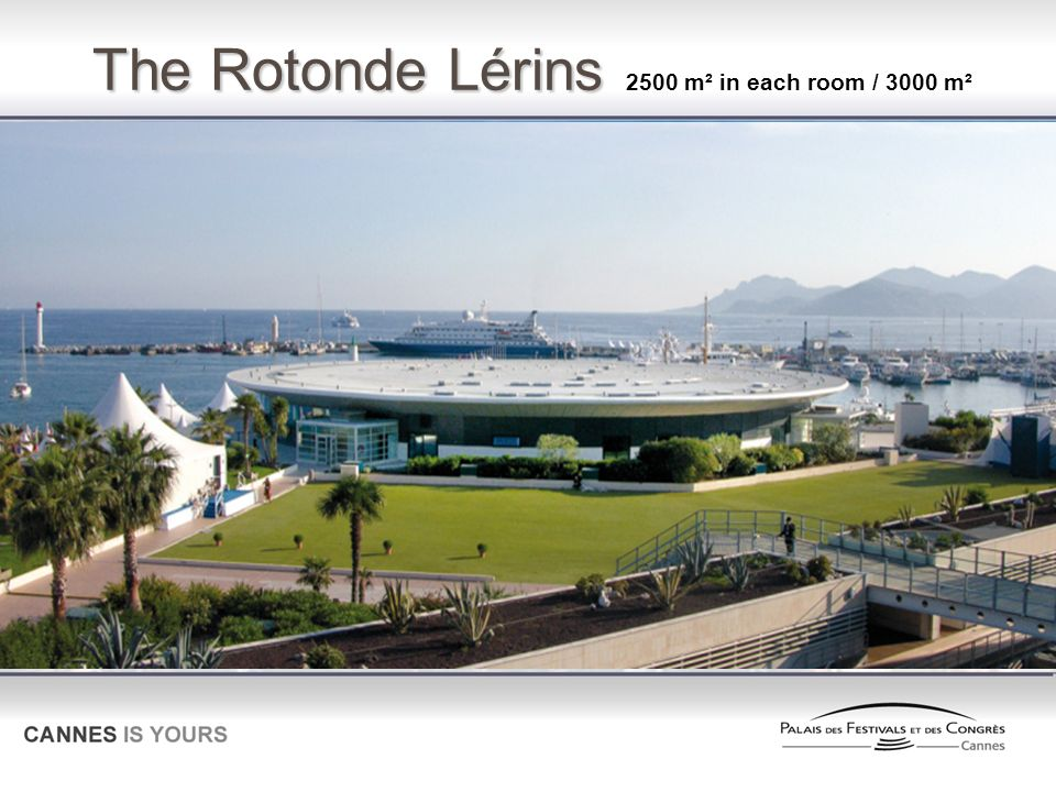 The Rotonde Lérins 2500 m² in each room / 3000 m²