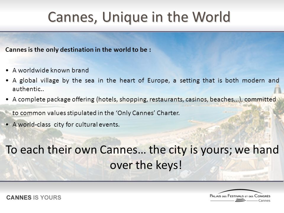 Cannes, Unique in the World