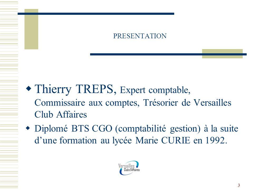 PRESENTATION Thierry TREPS, Expert comptable, Commissaire aux comptes, Trésorier de Versailles Club Affaires.