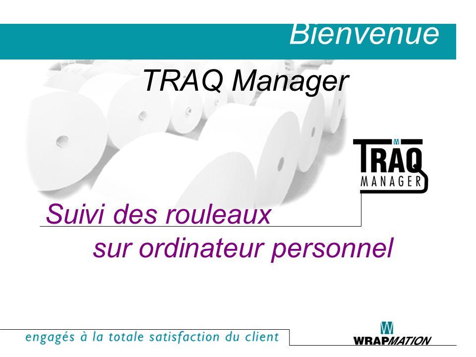 Bienvenue TRAQ Manager Suivi des rouleaux sur ordinateur personnel