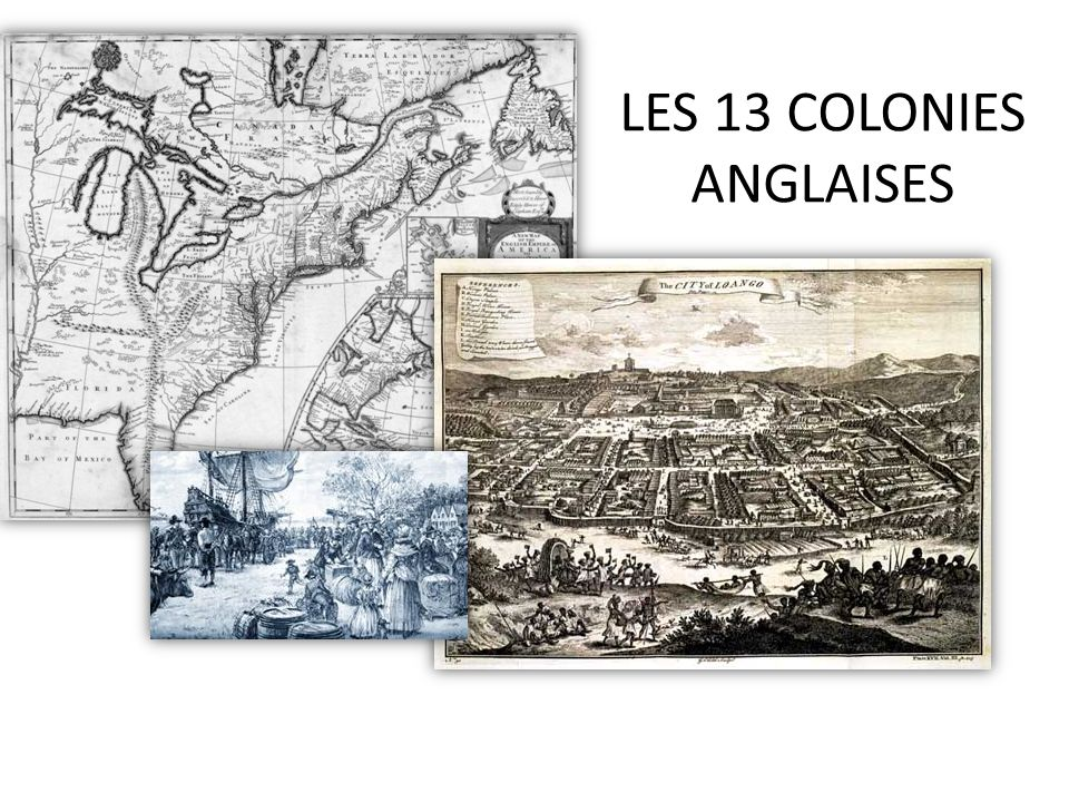 LES 13 COLONIES ANGLAISES