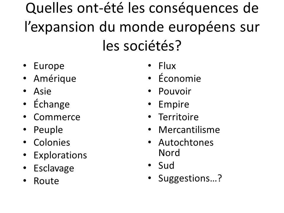 Quelles ont-été les conséquences de l'expansion du monde européens sur les sociétés