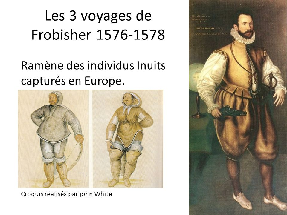 Les 3 voyages de Frobisher 1576-1578