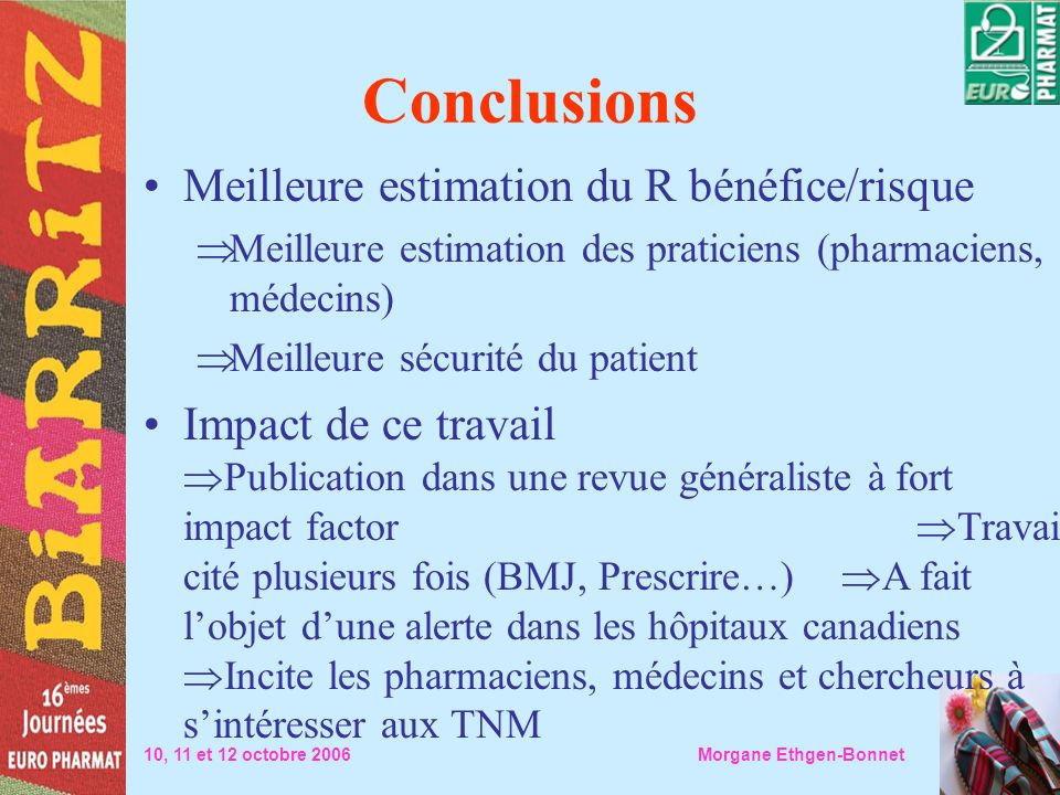Conclusions Meilleure estimation du R bénéfice/risque