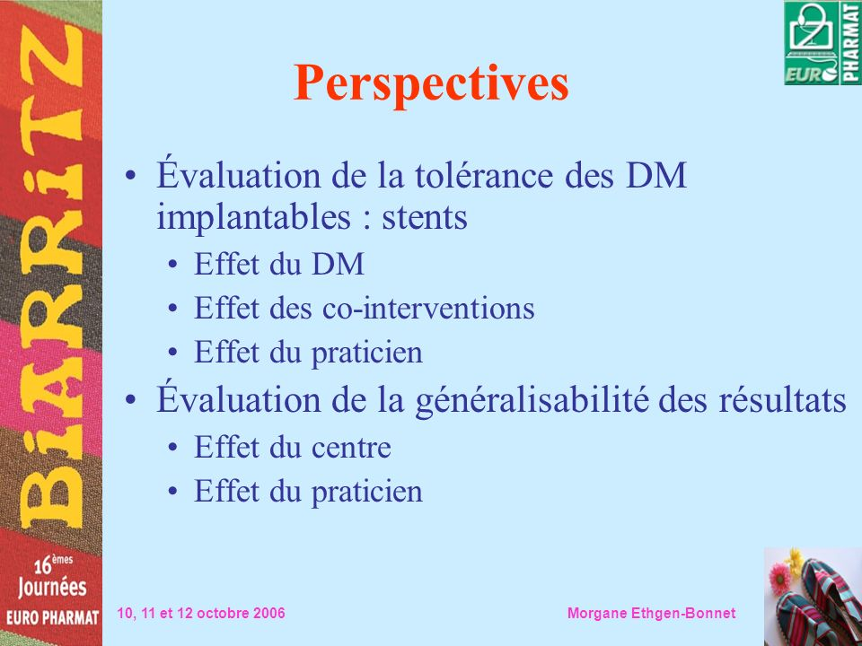 Perspectives Évaluation de la tolérance des DM implantables : stents