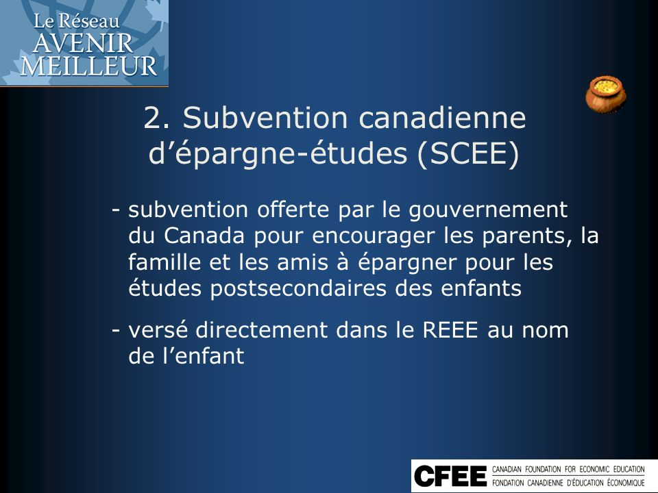 2. Subvention canadienne d'épargne-études (SCEE)
