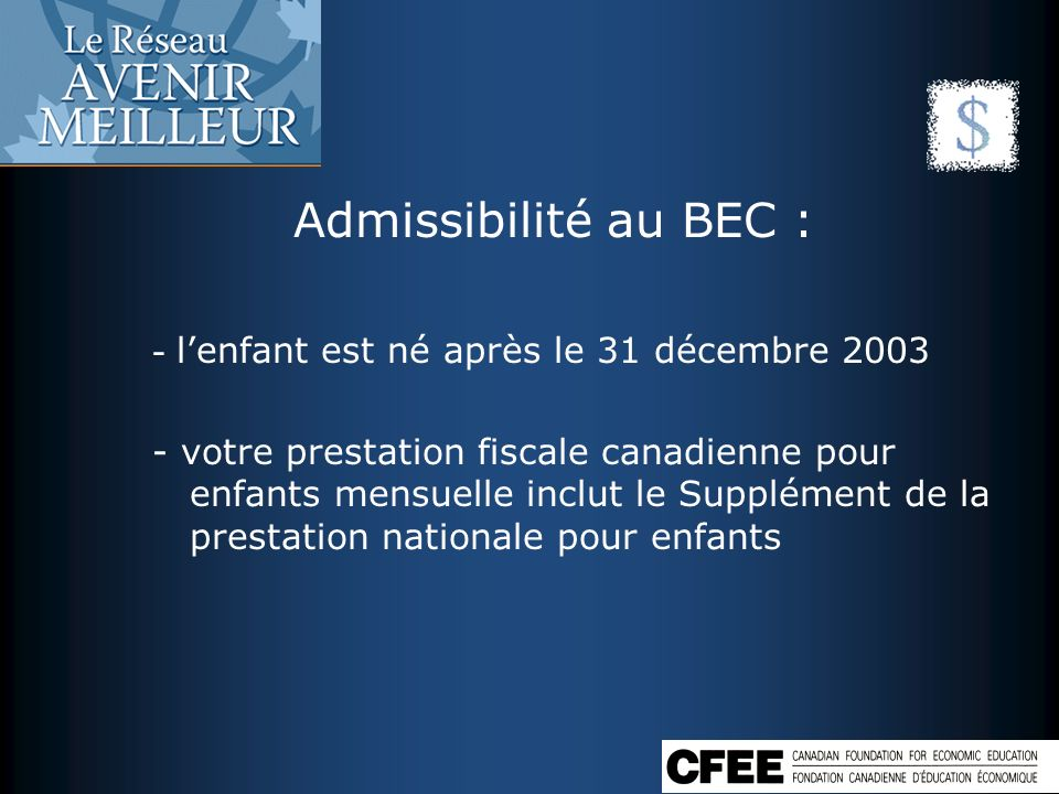 Admissibilité au BEC : - l'enfant est né après le 31 décembre 2003