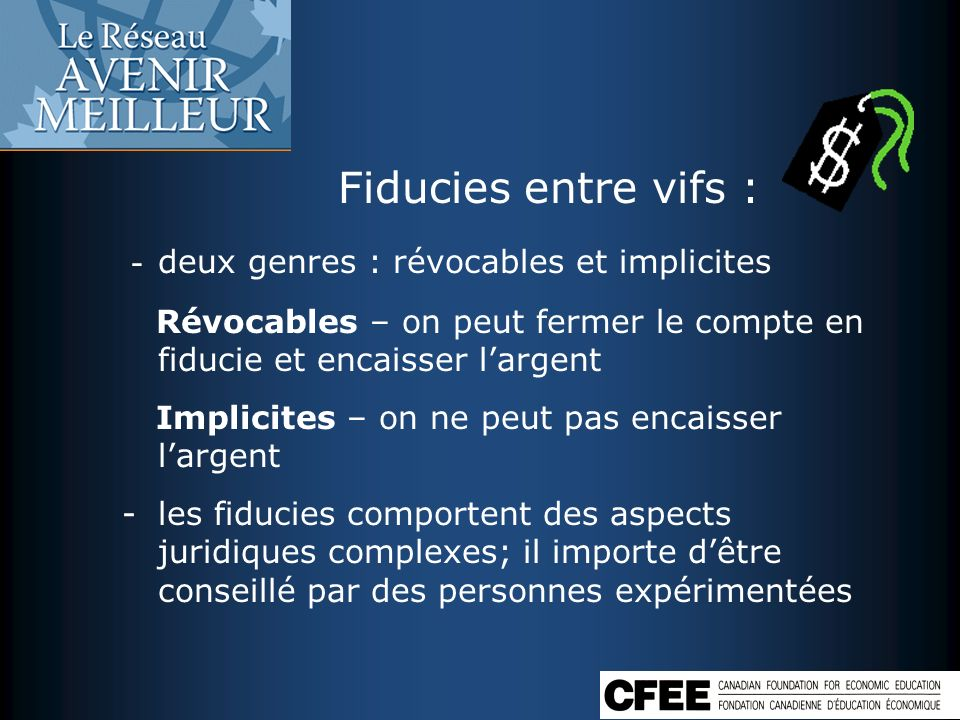 Fiducies entre vifs : - deux genres : révocables et implicites