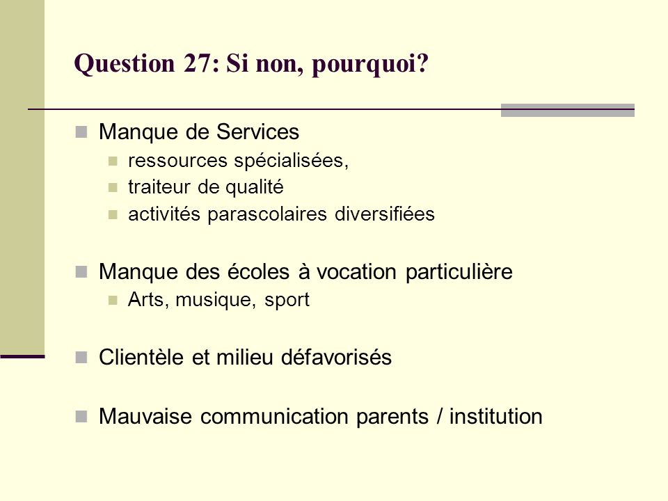 Question 27: Si non, pourquoi