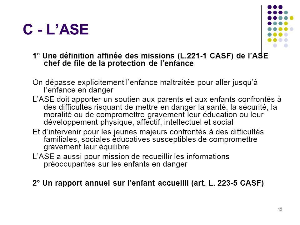 C - L'ASE 1° Une définition affinée des missions (L.221-1 CASF) de l'ASE chef de file de la protection de l'enfance.