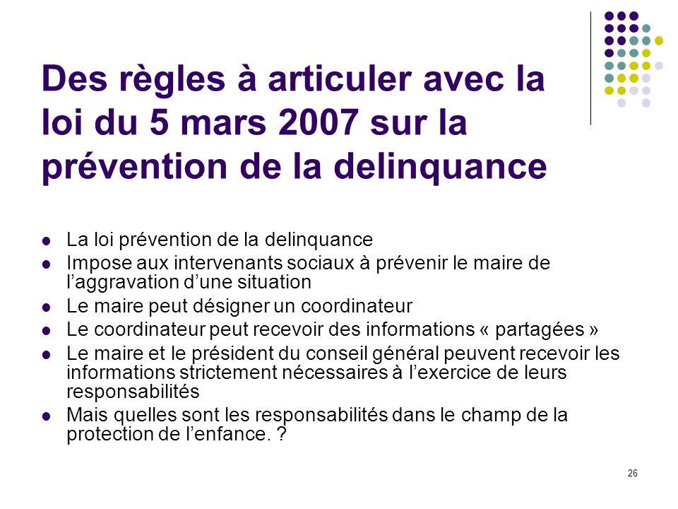 Des règles à articuler avec la loi du 5 mars 2007 sur la prévention de la delinquance