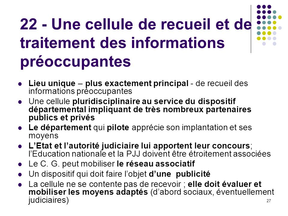 22 - Une cellule de recueil et de traitement des informations préoccupantes