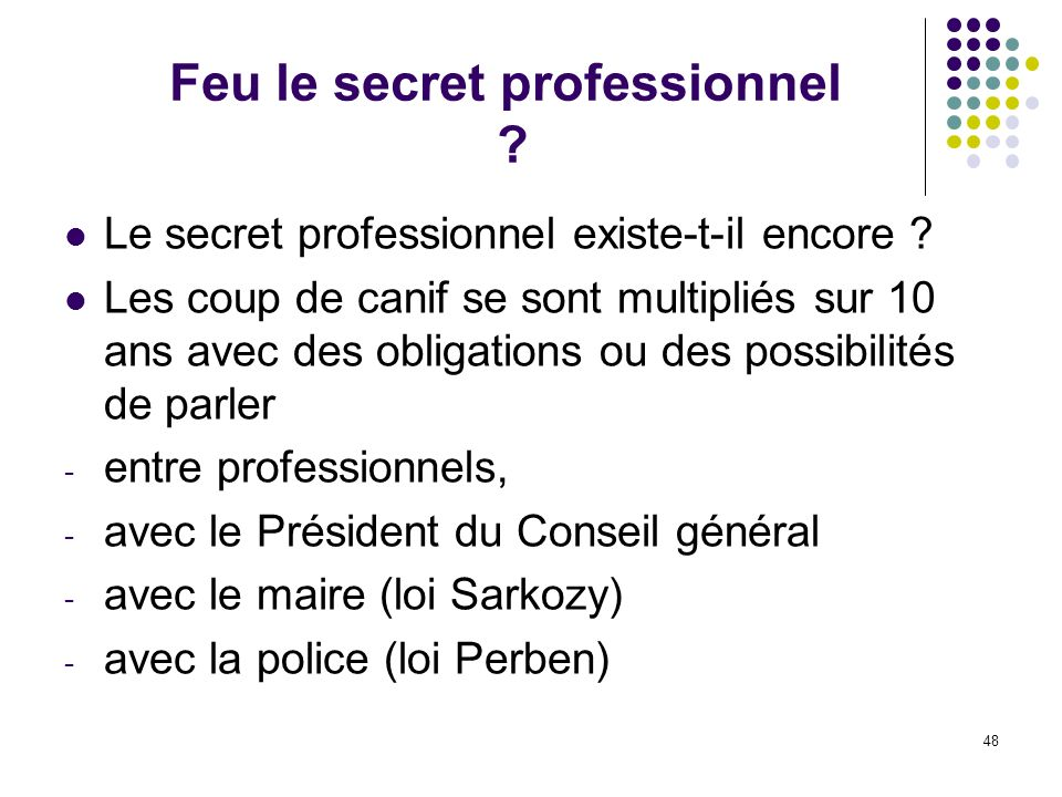 Feu le secret professionnel