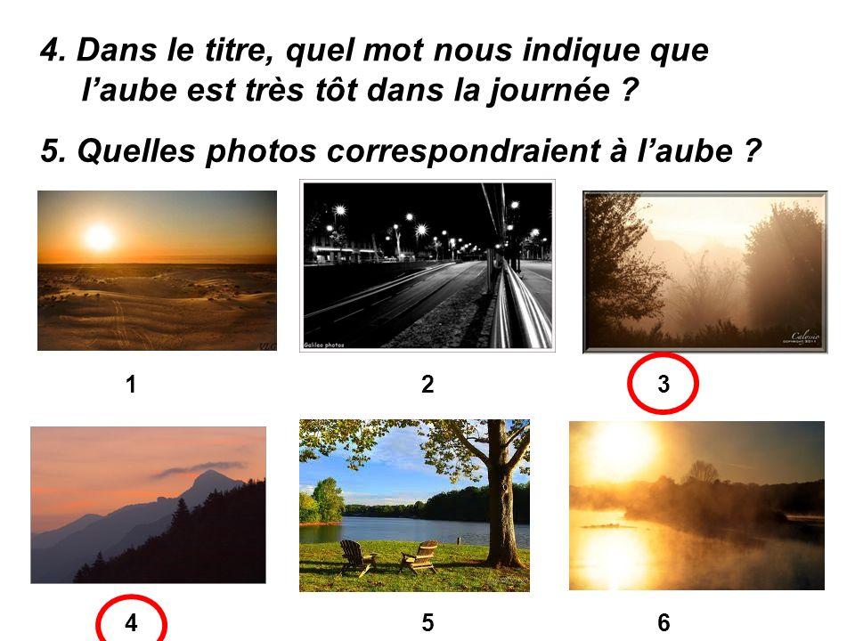 5. Quelles photos correspondraient à l'aube