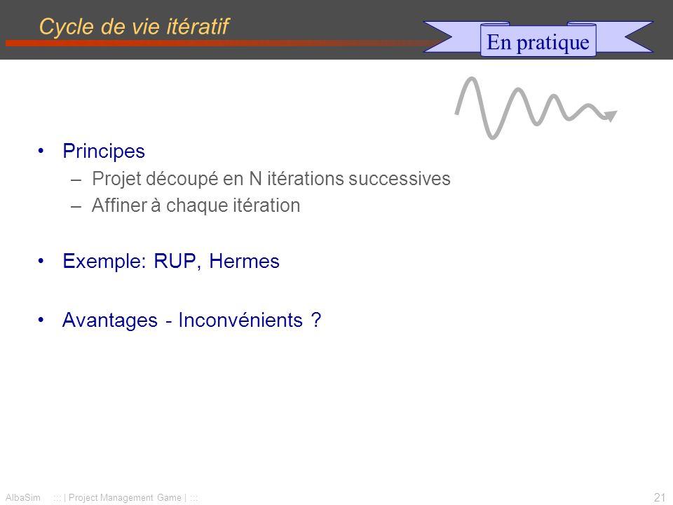 Cycle de vie itératif En pratique Principes Exemple: RUP, Hermes