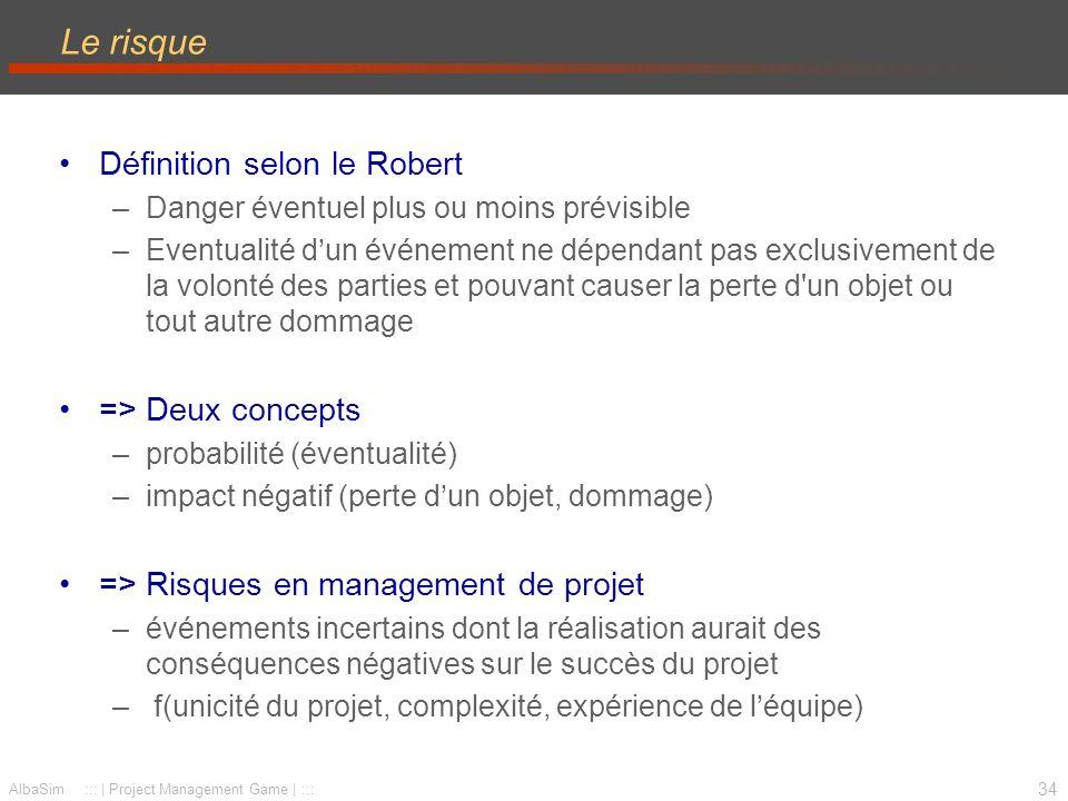Le risque Définition selon le Robert => Deux concepts