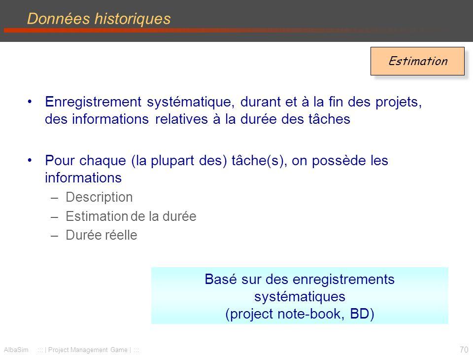 Basé sur des enregistrements systématiques (project note-book, BD)