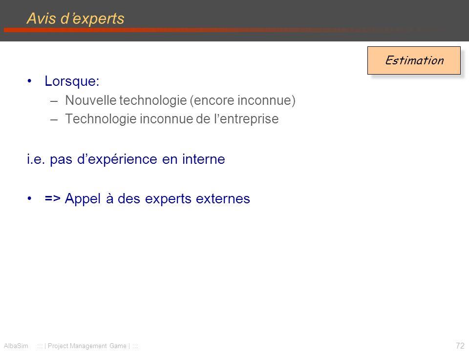 Avis d'experts Lorsque: i.e. pas d'expérience en interne
