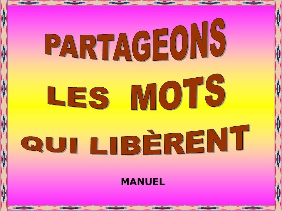 PARTAGEONS . LES MOTS QUI LIBÈRENT . MANUEL