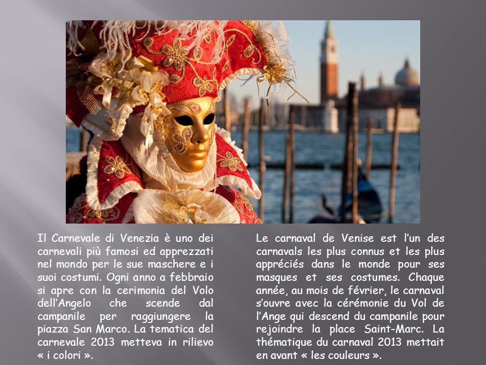 Il Carnevale di Venezia è uno dei carnevali più famosi ed apprezzati nel mondo per le sue maschere e i suoi costumi. Ogni anno a febbraio si apre con la cerimonia del Volo dell'Angelo che scende dal campanile per raggiungere la piazza San Marco. La tematica del carnevale 2013 metteva in rilievo « i colori ».