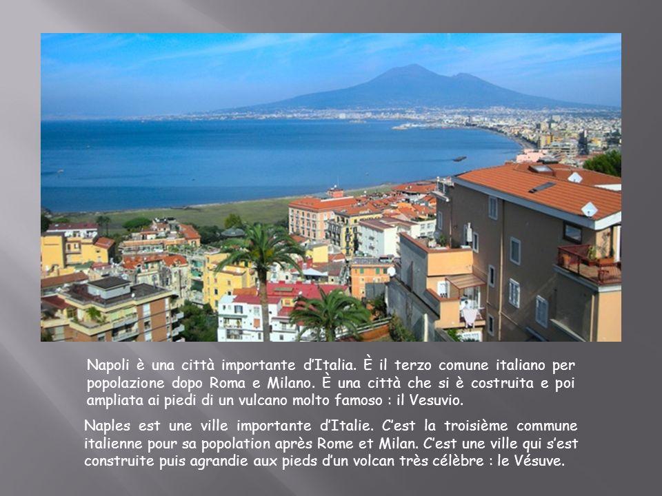 Napoli è una città importante d'Italia