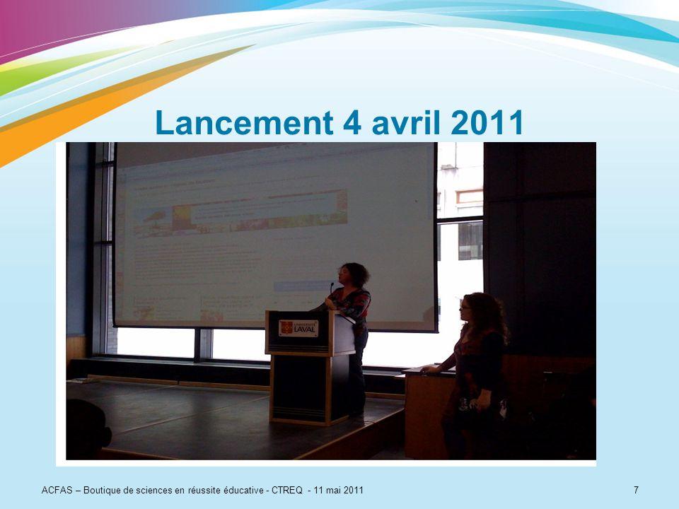 Lancement 4 avril 2011 ACFAS – Boutique de sciences en réussite éducative - CTREQ - 11 mai 2011 7 7
