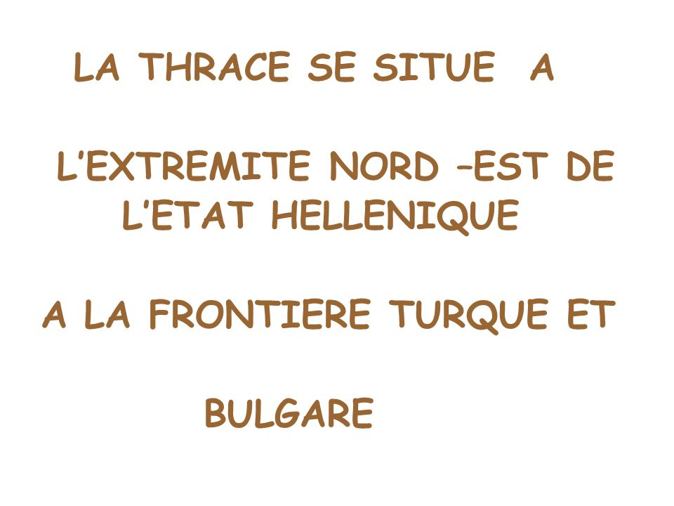 L'EXTREMITE NORD –EST DE L'ETAT HELLENIQUE A LA FRONTIERE TURQUE ET