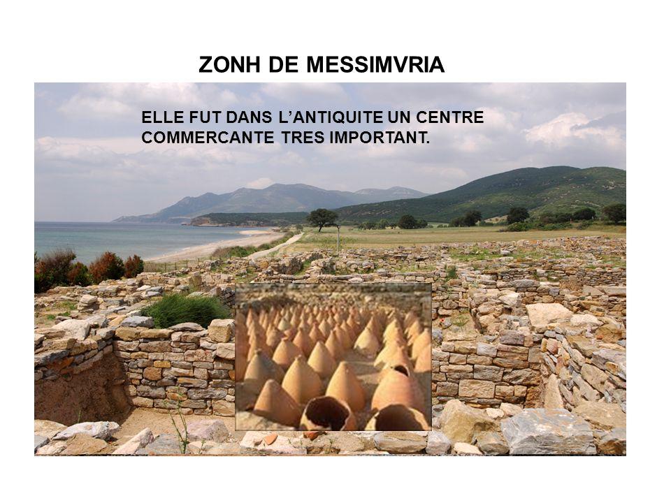 ZONH DE MESSIMVRIA ELLE FUT DANS L'ANTIQUITE UN CENTRE COMMERCANTE TRES IMPORTANT.