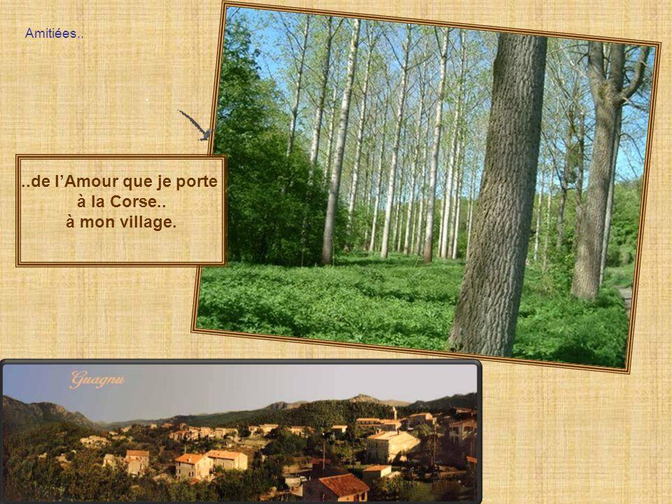 ..de l'Amour que je porte à la Corse.. à mon village.
