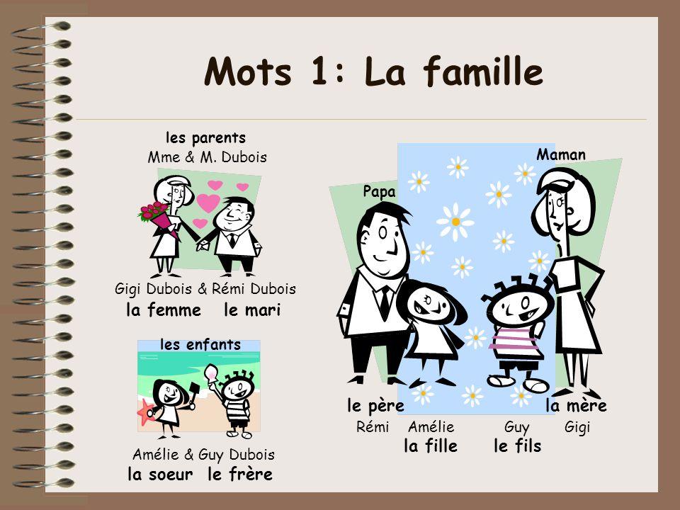 Mots 1: La famille La famille Dubois la femme le mari le père la mère