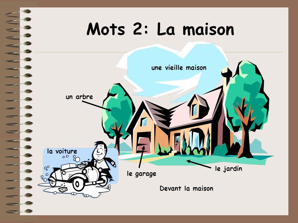 Mots 2: La maison une vieille maison un arbre la voiture le jardin